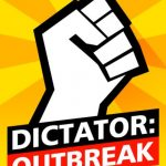 Dictator: Outbreak Cheats – 5 Tips and Strategies for Effective Leadership