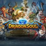 DragonSoul Tips, Cheats & Strategies: A Complete Guide to Have a Successful Campaign