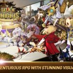 Seven Knights Tips, Cheats & Strategy Guide: 5 Hints to Lead Your Team to Glory