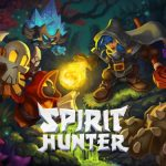 Spirit Hunter Tips, Cheats & Guide: 5 Tricks You Need to Know