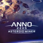 Anno 2205: Asteroid Miner Tips, Tricks & Cheats to Complete More Levels