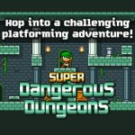 Super Dangerous Dungeons Tips, Cheats & Tricks for Completing More Levels