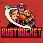 Rust Bucket Tips & Tricks: 5 Awesome Hints to Get a High Score