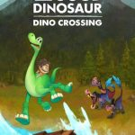 The Good Dinosaur: Dino Crossing Tips, Hints & Cheats to Dominate
