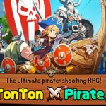 TonTonPirate Tips, Cheats & Guide to Crush Your Enemies