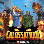 Colossatron: Massive World Threat Cheats, Tips & Guide to Defeat Your Enemies