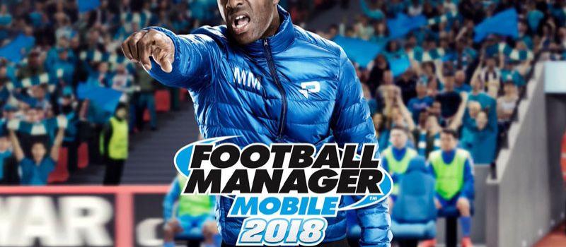 football manager mobile 2018 beginner's guide