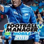 Football Manager Mobile 2018 Strategy Guide: A List of All the Wonderkids with 4-Star Ratings and Above