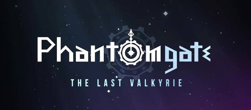 phantomgate the last valkyrie guide
