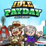 Idle Payday: Fast Money Beginner's Guide: 9 Tips, Cheats & Strategies for Acquiring Mega-Wealth
