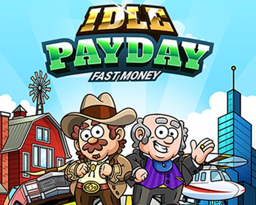 idle payday fast money tips