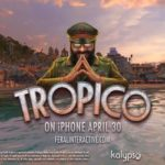 Tropico Coming to iPhone on April 30