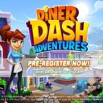 Diner Dash Adventures Now Available for Pre-Registration