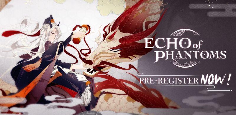 echo of phantoms pre-registration