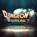 Upcoming Action Title 'Dungeon Break' Now Available for Pre-Registration