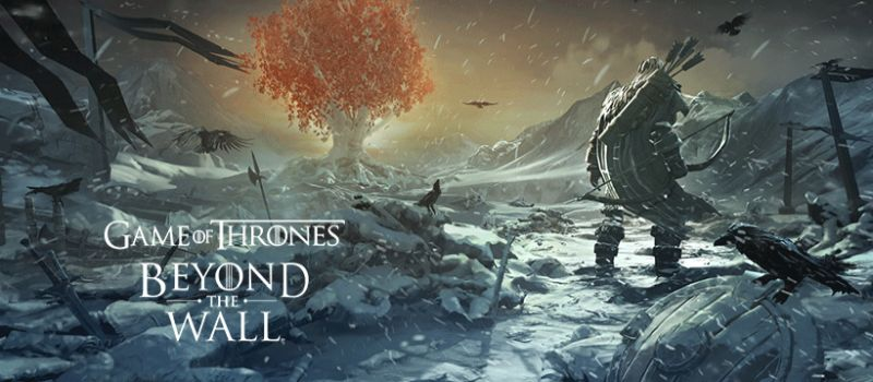 game of thrones beyond the wall guide