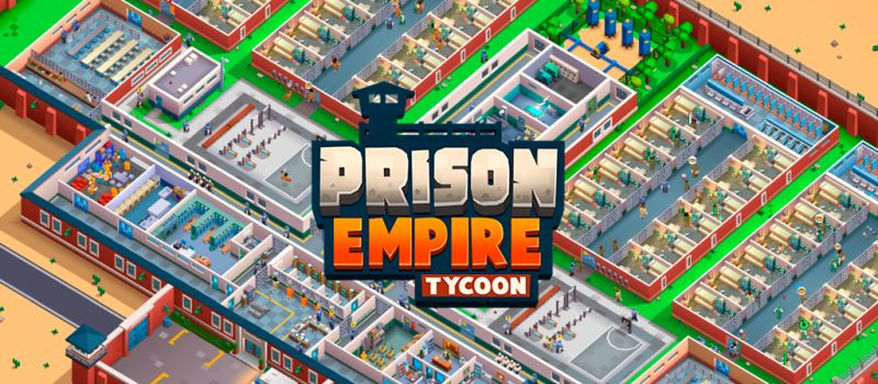 prison empire tycoon guide
